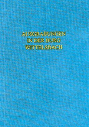 Die Ausgrabungen in der Burg Wittelsbach 1978-1981 von Koch,  Robert