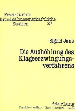 Die Aushöhlung des Klageerzwingungsverfahrens von Jans,  Sigrid