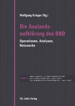 Die Auslandsaufklärung des BND von Krieger,  Wolfgang