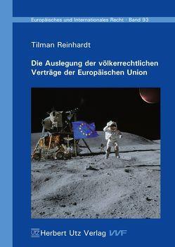 Die Auslegung der völkerrechtlichen Verträge der Europäischen Union von Reinhardt,  Tilman