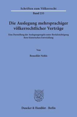 Die Auslegung mehrsprachiger völkerrechtlicher Verträge. von Nehls,  Benedikt