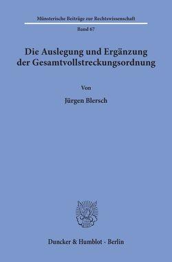 Die Auslegung und Ergänzung der Gesamtvollstreckungsordnung. von Blersch,  Jürgen