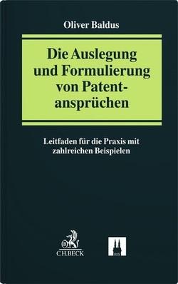 Die Auslegung und Formulierung von Patentansprüchen von Baldus,  Oliver