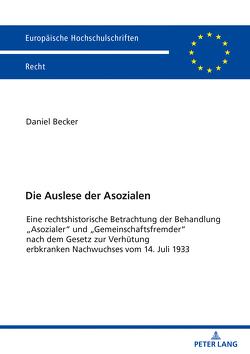 Die Auslese der Asozialen von Becker,  Daniel