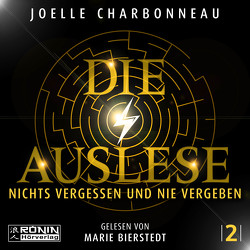 Die Auslese – Nichts vergessen und nie vergeben von Bierstedt,  Marie, Charbonneau,  Joelle, Schmidt,  Marianne