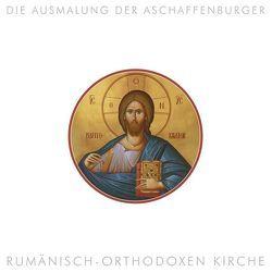Die Ausmalung der Aschaffenburger rumänisch-orthodoxen Kirche von Pfeifer,  Michael