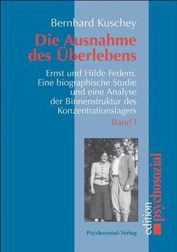 Die Ausnahme des Überlebens von Federn,  Ernst, Kuschey,  Bernhard