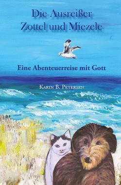 Die Ausreißer Zottel und Miezele von Petersen,  Karin