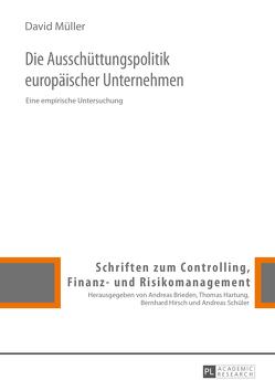 Die Ausschüttungspolitik europäischer Unternehmen von Müller,  David