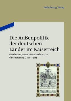 Die Außenpolitik der deutschen Länder im Kaiserreich von Berwinkel,  Holger, Kröger,  Martin, Preuß,  Janne