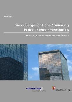 Die außergerichtliche Sanierung in der Unternehmenspraxis von Mayr,  Stefan
