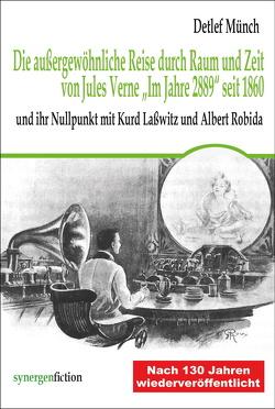 """Die außergewöhnliche Reise durch Raum und Zeit von Jules Verne """"Im Jahre 2889"""" seit 1860 von Münch,  Detlef"""