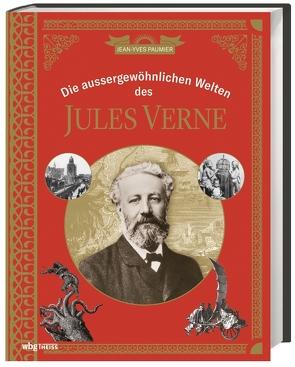 Die außergewöhnlichen Welten des Jules Verne von Debbou,  Andrea, Paumier,  Jean-Yves, Verne,  Jean