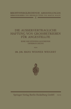 Die Ausservertragliche Haftung von Grossbetrieben für Angestellte von Weigert,  Hans Werner