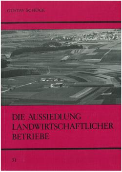 Die Aussiedlung landwirtschaftlicher Betriebe von Schöck,  Gustav