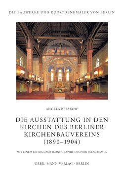 Die Ausstattung in den Kirchen des Berliner Kirchenbauvereins (1890-1905) von Beeskow,  Angela