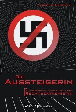 Die Aussteigerin. Autobiografie einer ehemaligen Rechtsextremistin von Hewicker,  Christine