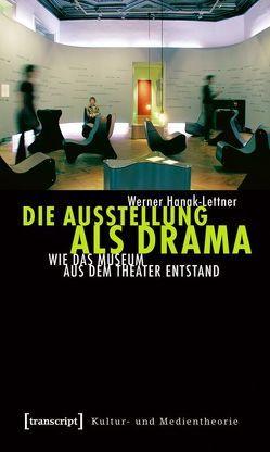 Die Ausstellung als Drama von Hanak-Lettner,  Werner