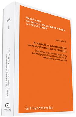 Die Ausstrahlung aufsichtsrechtlicher Corporate Governance auf das Aktienrecht von Schmidt,  Frauke
