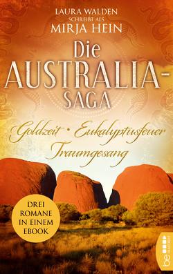 Die Australia-Saga von Hein,  Mirja, Walden,  Laura