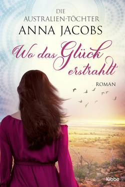 Die Australien-Töchter – Wo das Glück erstrahlt von Jacobs,  Anna, Restemeier,  Nina
