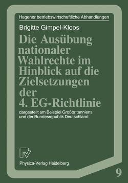 Die Ausübung nationaler Wahlrechte im Hinblick auf die Zielsetzungen der 4. EG-Richtlinie von Gimpel-Kloos,  Brigitte