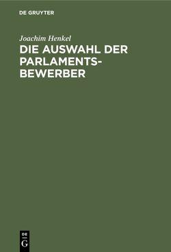 Die Auswahl der Parlamentsbewerber von Henkel,  Joachim