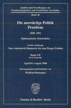 Die auswärtige Politik Preußens 1858–1871. von Baumgart,  Winfried, Friedel,  Mathias, Steglich,  Wolfgang