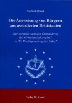 Die Ausweisung von Bürgern aus assoziierten Drittstaaten von Meinel,  Norbert
