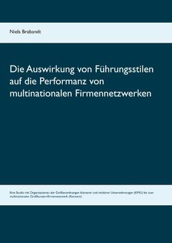Die Auswirkung von Führungsstilen auf die Performanz von multinationalen Firmennetzwerken von Brabandt,  Niels