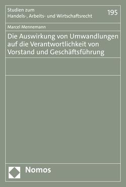 Die Auswirkung von Umwandlungen auf die Verantwortlichkeit von Vorstand und Geschäftsführung von Mennemann,  Marcel