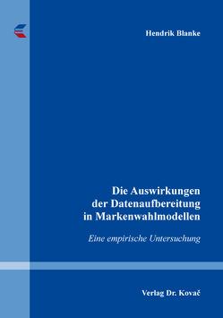 Die Auswirkungen der Datenaufbereitung in Markenwahlmodellen von Blanke,  Hendrik