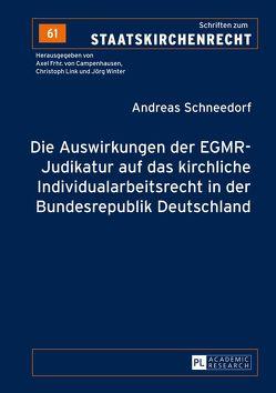 Die Auswirkungen der EGMR-Judikatur auf das kirchliche Individualarbeitsrecht in der Bundesrepublik Deutschland von Schneedorf,  Andreas