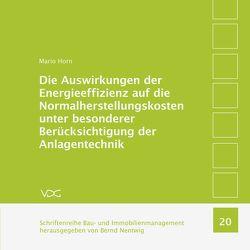 Die Auswirkungen der Energieeffizienz auf die Normalherstellungskosten unter besonderer Berücksichtigung der Anlagentechnik von Horn,  Mario, Nentwig,  Bernd,  Nentwig,