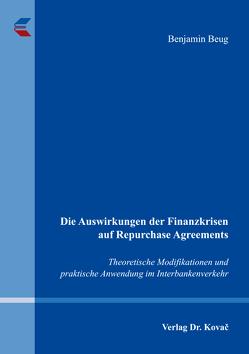 Die Auswirkungen der Finanzkrisen auf Repurchase Agreements von Beug,  Benjamin