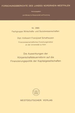 Die Auswirkungen der Körperschaftsteuerreform auf die Finanzierungspolitik der Kapitalgesellschaften von Schafhausen,  Franzjosef