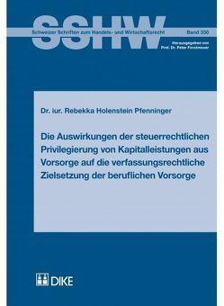 Die Auswirkungen der steuerrechtlichen Privilegierung von Kapitalleistungen aus Vorsorge auf die verfassungsrechtliche Zielsetzung der beruflichen Vorsorge von Holenstein-Pfenninger,  Rebekka