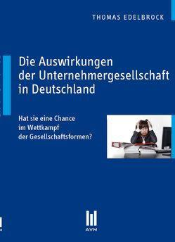 Die Auswirkungen der Unternehmergesellschaft in Deutschland von Edelbrock,  Thomas