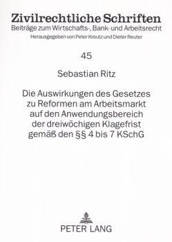Die Auswirkungen des Gesetzes zu Reformen am Arbeitsmarkt auf den Anwendungsbereich der dreiwöchigen Klagefrist gemäß den §§ 4 bis 7 KSchG von Ritz,  Sebastian