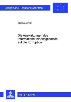 Die Auswirkungen des Informationsfreiheitsgesetzes auf die Korruption von Pott,  Matthias