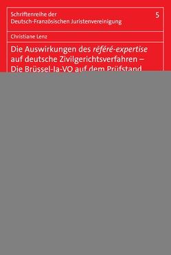Die Auswirkungen des référé-expertise auf deutsche Zivilgerichtsverfahren – Die Brüssel-la-VO auf dem Prüfstand von Lenz,  Christiane