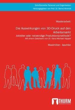 Die Auswirkungen von 3D-Druck auf den Arbeitsmarkt von Jaschke,  Maximilian