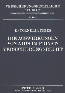 Die Auswirkungen von AIDS im Privatversicherungsrecht von Thies,  Cornelia