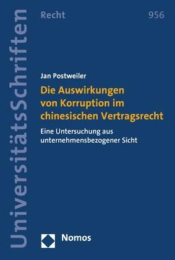 Die Auswirkungen von Korruption im chinesischen Vertragsrecht von Postweiler,  Jan