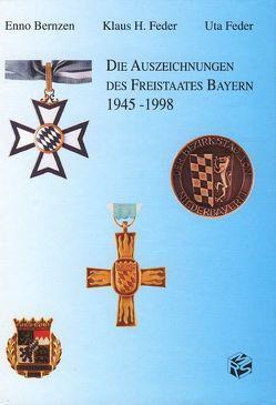 Die Auszeichnungen des Freistaates Bayern 1945-1998 von Bernzen,  Enno, Feder,  Klaus H, Feder,  Uta