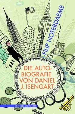 Die Autobiografie von Daniel J. Isengart von Bienert,  Daniel, Noterdaeme,  Filip