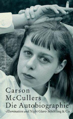Die Autobiographie von Dews,  Carlos L, McCullers,  Carson, Walitzek,  Brigitte