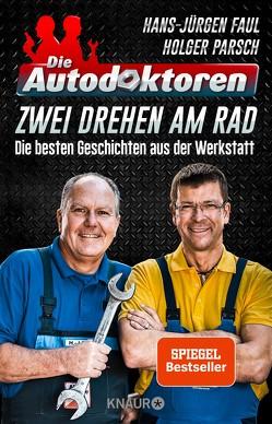Die Autodoktoren – Zwei drehen am Rad von Faul,  Hans-Jürgen, Parsch,  Holger