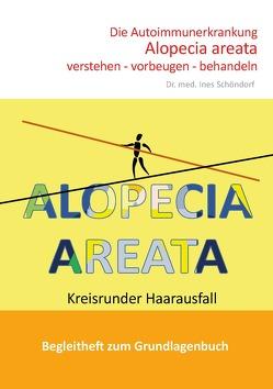 Die Autoimmunerkrankung Alopecia areata verstehen – vorbeugen – behandeln von Dr. Schöndorf,  Ines