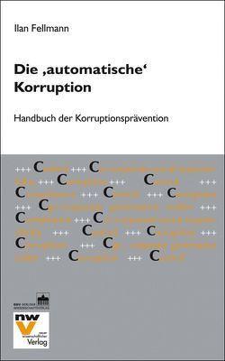 """Die """"automatische"""" Korruption von Fellmann,  Ilan"""